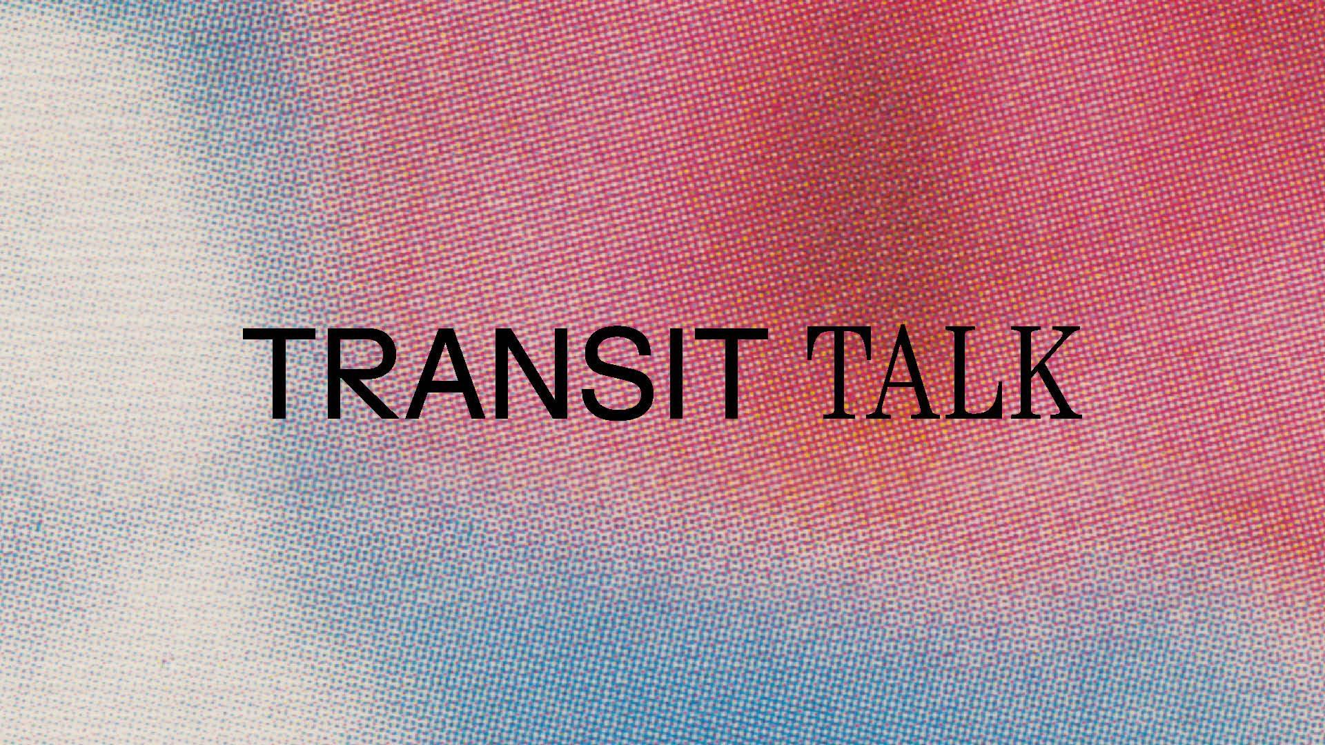 Grafik med teksten: TRANSIT TALK